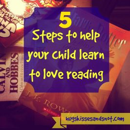 5 steps to help your child learn to love reading