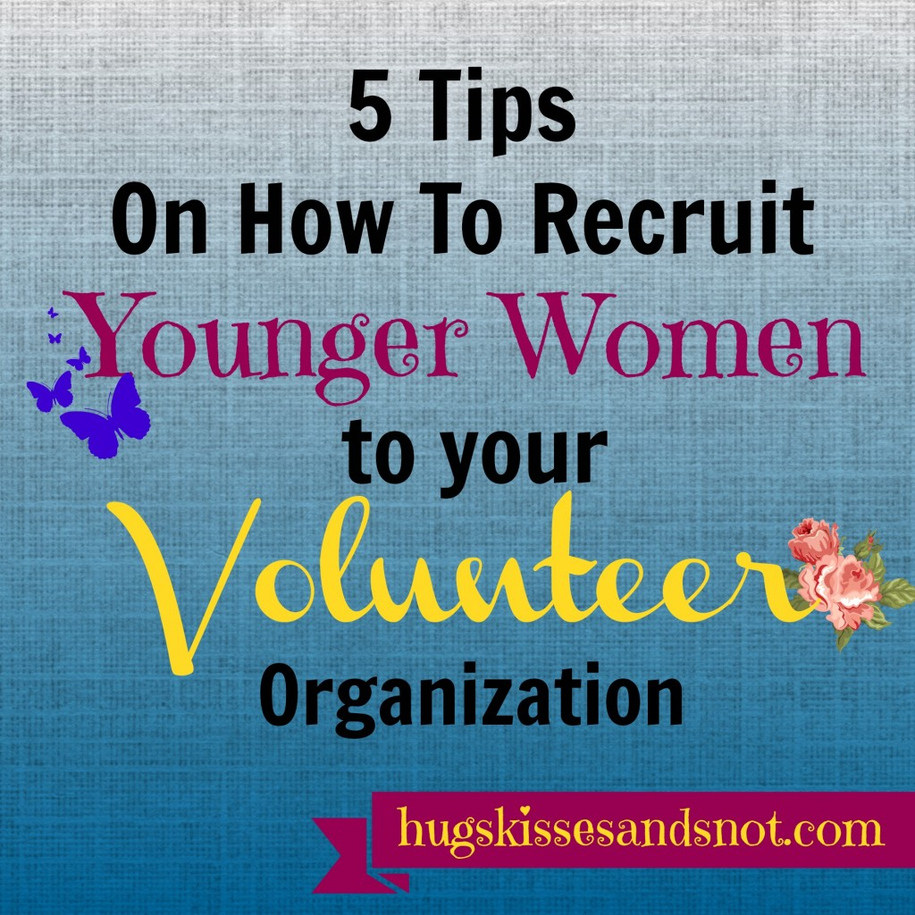 recruit younger women to your volunteer organization