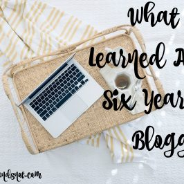What I've Learned After Six Years of Blogging