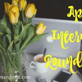 April Internet Roundup