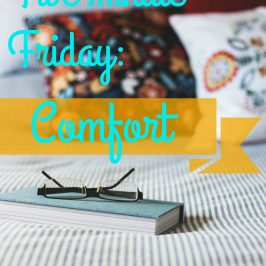 Five Minute Friday: Comfort