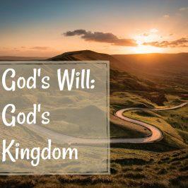God's Will: God's Kindgom