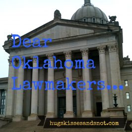 Dear Oklahoma Lawmakers