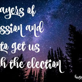 Prayer of Mercy to get us to the election