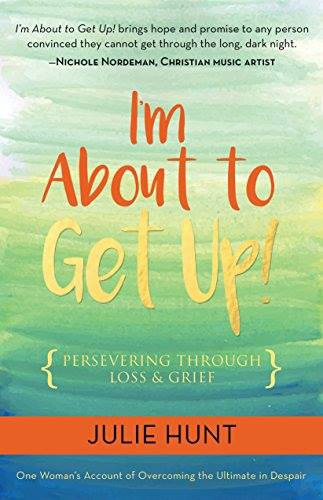 I'm About To Get Up by Julie Hunt book Review