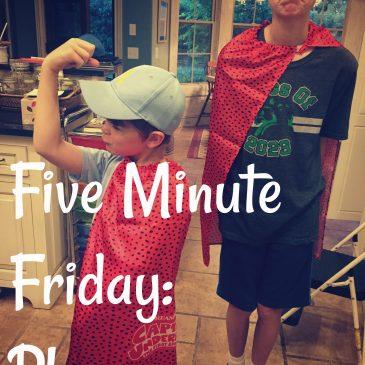Five Minute Friday – Play
