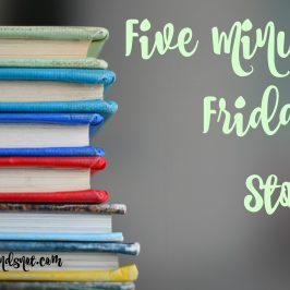 Five Minute Friday: Story