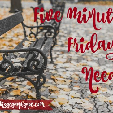 Five Minute Friday: Need
