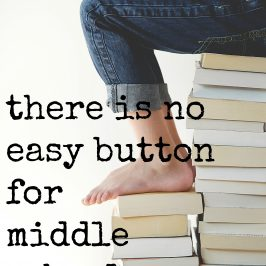 There Is No Easy Button for Middle School