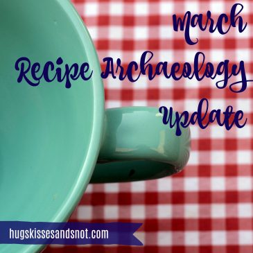 March Recipe Archaeology Update