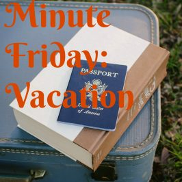Five Minute Friday: Vacation