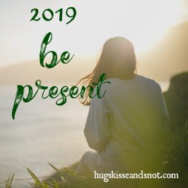 2019: Be Present