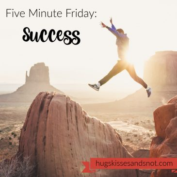 Five Minute Friday: Success