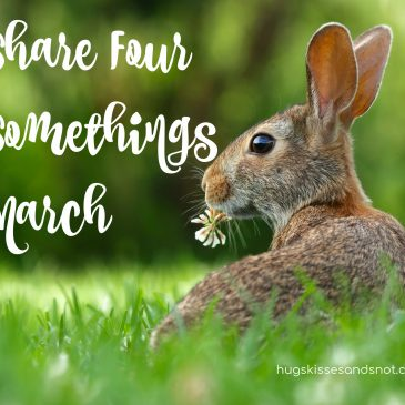 Share Four Somethings – March