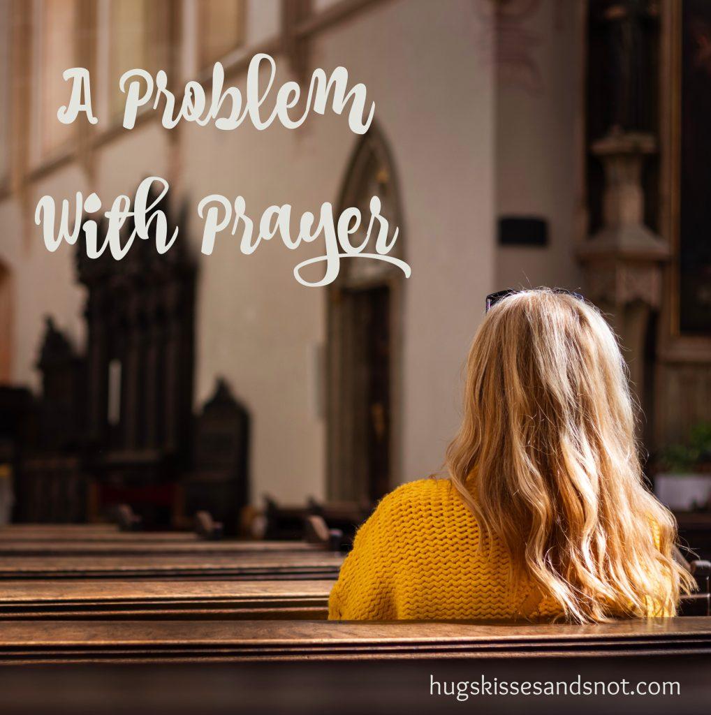 a problem with prayer