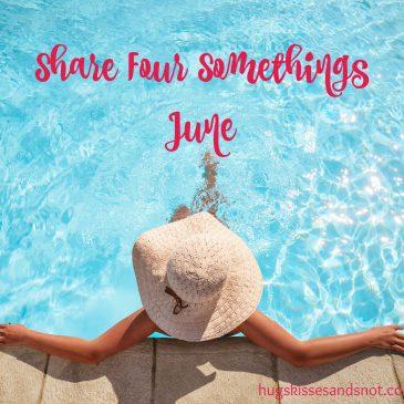 Share Four Somethings – June